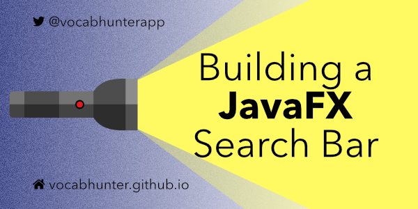 Building a JavaFX Search Bar